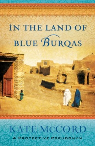 Published Book - In the Land of Blue Burqas by Kate McCord